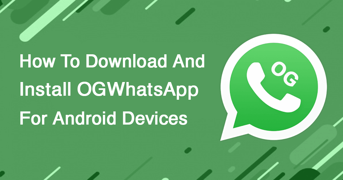 download og whatsapp new version How to install the OG WhatsApp: