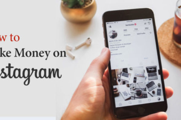 How to make money from Instagram? 2020 Ultimate Guidance