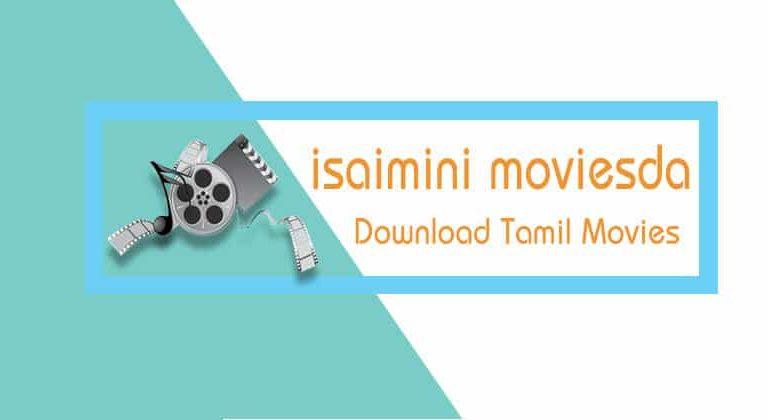 Isaimini movies 2020– Tamil movies download