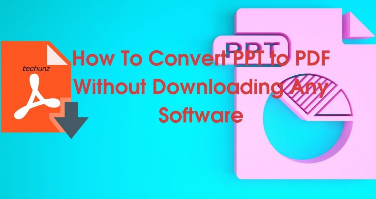 How To Convert PPT to PDF Without Downloading Any Software