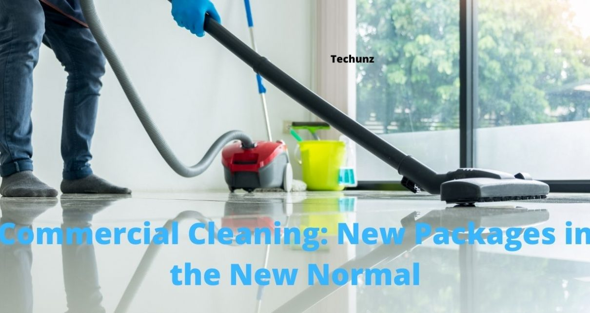 Commercial Cleaning: New Packages in the New Normal