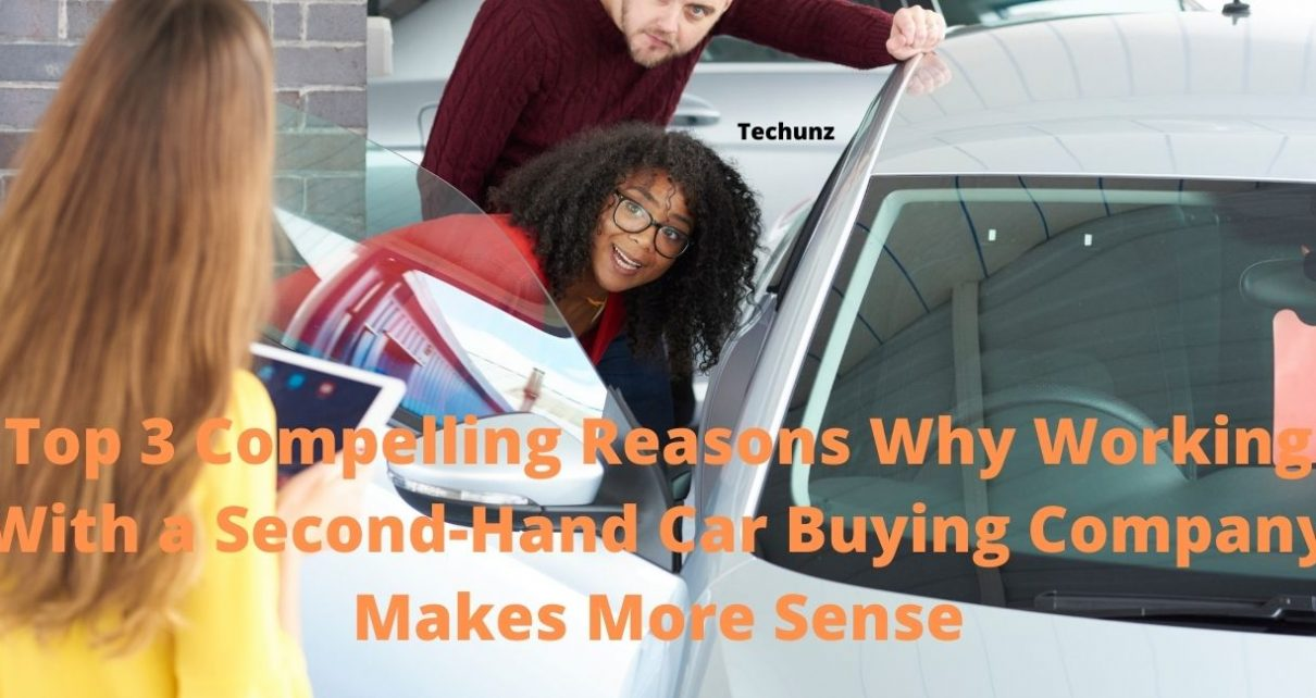 Top 3 Compelling Reasons Why Working With a Second-Hand Car Buying Company Makes More Sense