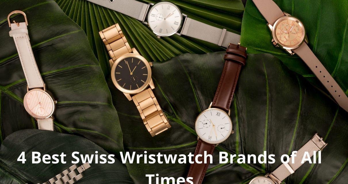 Best Swiss Wristwatch Brands of All Times