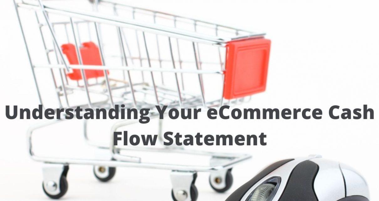 Understanding Your eCommerce Cash Flow Statement