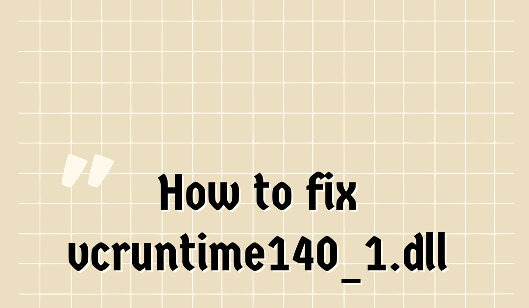 An outlook on vcruntime140_1.dll
