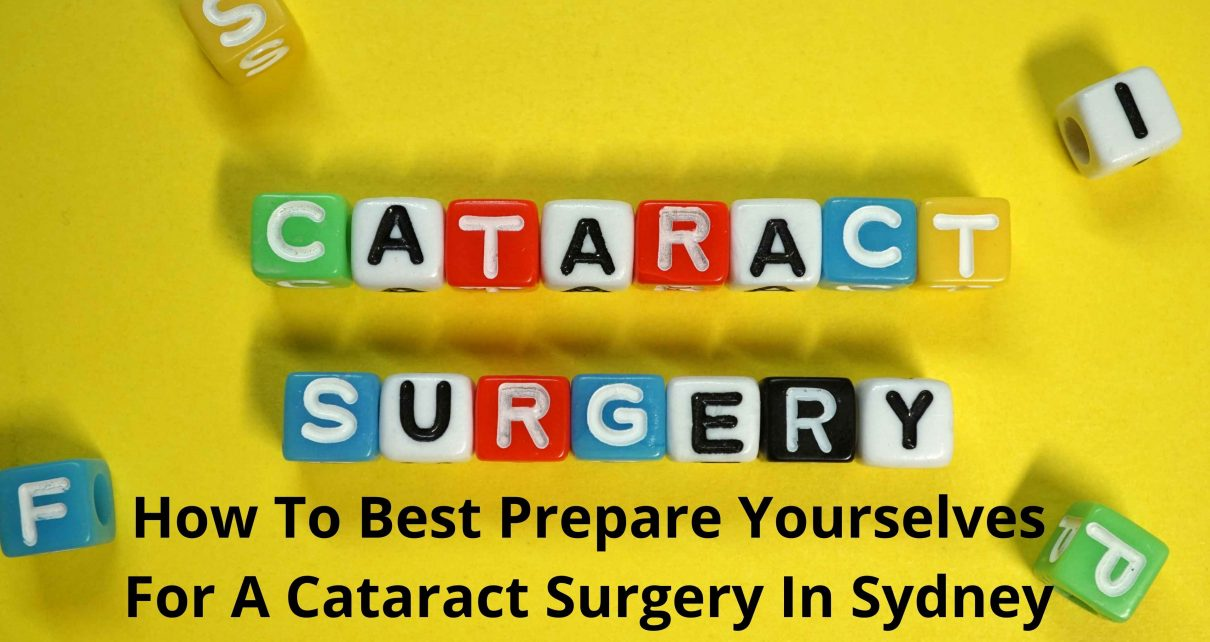 How To Best Prepare Yourselves For A Cataract Surgery In Sydney