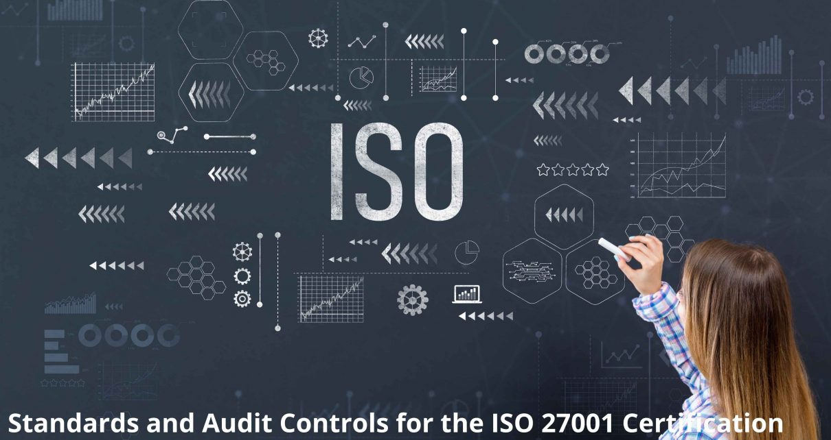 Standards and Audit Controls for the ISO 27001 Certification